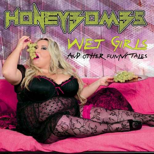HoneyBombs - Wet Girls And Other Funny Tales - 2017