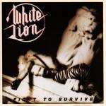 """9 novembre 1985 - esce """"Fight to Survive"""" dei White Lion"""