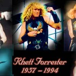 Rhett Forrester | 22 settembre 1956 – 22 gennaio 1994