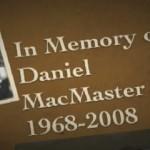 Daniel MacMaster | 11 luglio 1968 – 16 marzo 2008