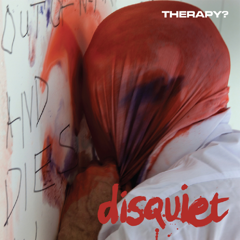 "Therapy? - ""Disquiet"""