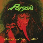 "3 maggio 1988 - esce ""Open Up and Say...Ahh!"" dei Poison"