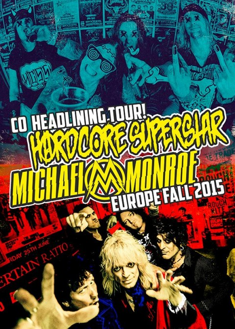 Hardcore Superstar + Micheal Monroe European Fall Tour 2015