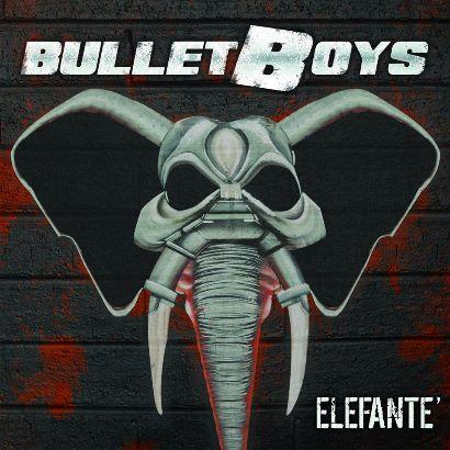 """Bulletboys - """"Elefantè"""" Cover"""