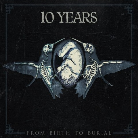 10 Years - From Birth To Burial - Album Cover