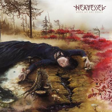 Hexvessel - When We Are Death - Album Cover