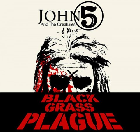 John 5 And The Creatures - Black Grass Plague - Cover