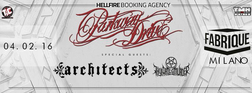 Parkway Drive a Milano + Architects + Thy ArtIs Murder @ Fabrique - 04 02 2016