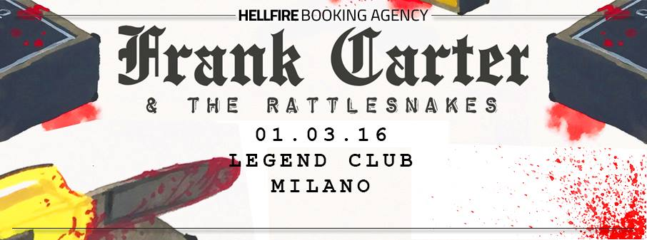 Frank Carter & The Rattlesnakes a Milano @ Legend Club - 01 03 2016