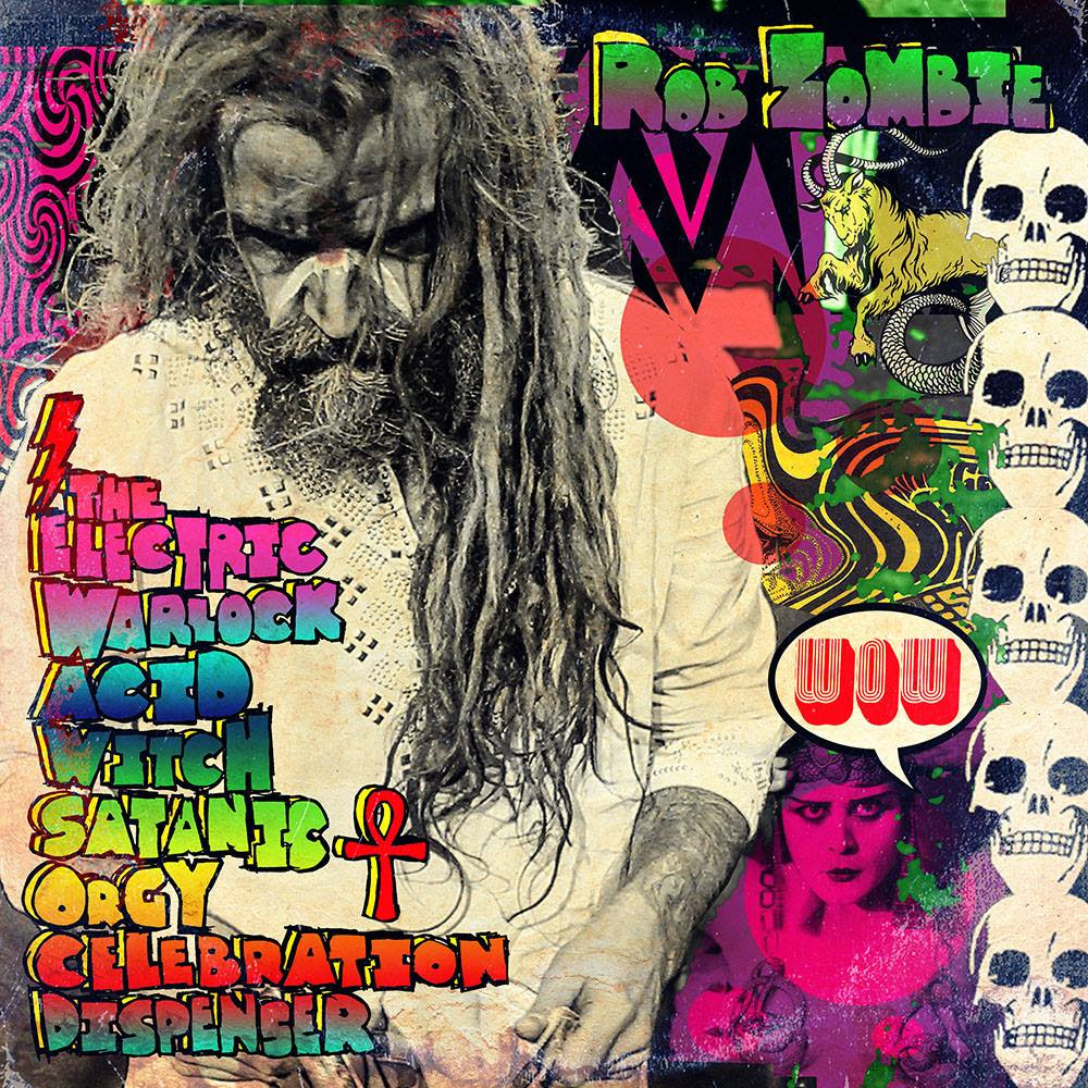 Rob Zombie - The Electric Warlock Acid Witch Satanic Orgy Celebration Dispenser - Album Cover