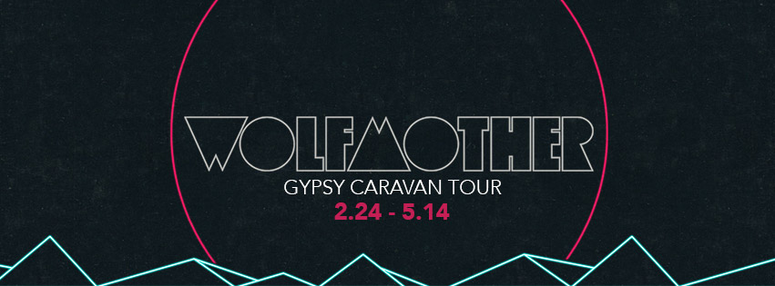 Wolfmother - Gypsy Caravan Tour 2016