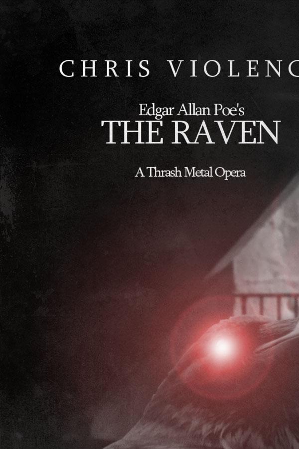 Chris Violence - The Raven (A thrash Metal Opera)- Album Cover