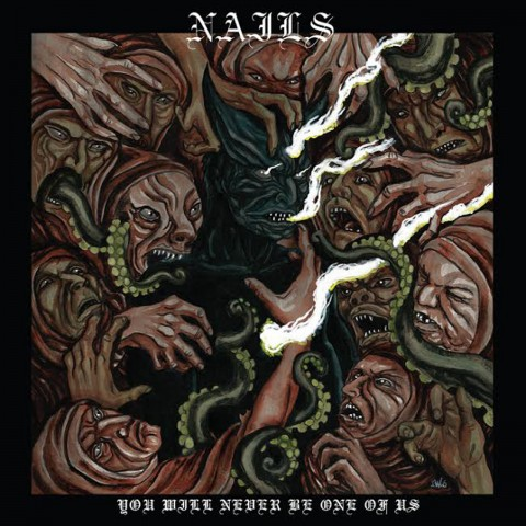 Nails - You Will Never Be One Of Us - Album Cover