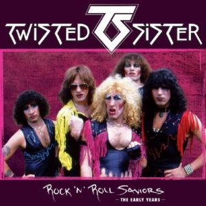 Twisted Sister - Rock N Roll Saviors - The Early Years - Album Cover