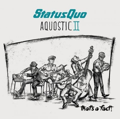 Status Quo - Aquostic II That's A Fact - Album Cover