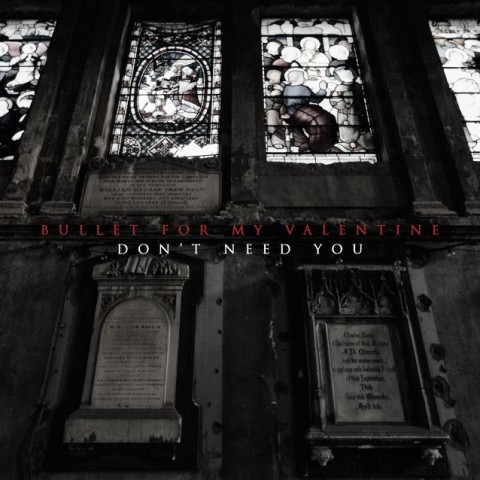 Bullet For My Valentine - Don' t Need - Single Cover