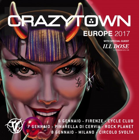 Crazy Town - Ill Dose - Europe 2017 - Promo