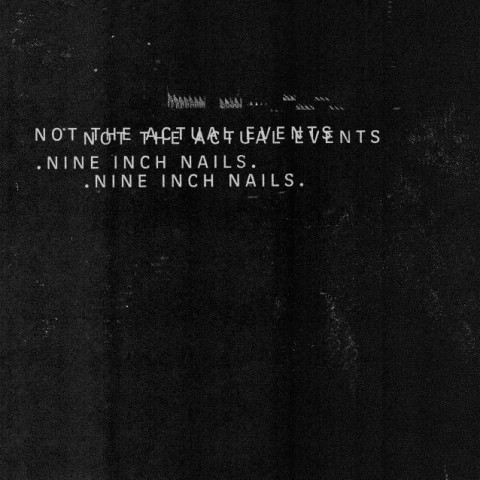 Nine Inch Nails - Not The Actual Events - EP Cover
