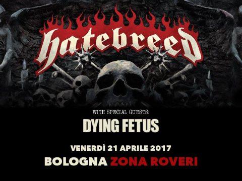 Hatebreed - Dying Fetus - Zona Roveri - Tour 2017 - Promo