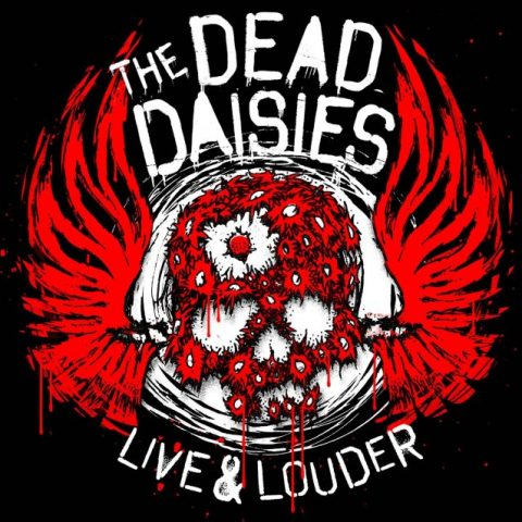 The Dead Daisies - Live & Louder - Album Cover
