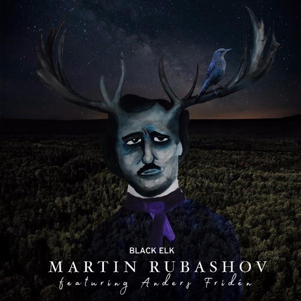 Martin Rubashov - Anders Friden - Black Elk- Single Cover