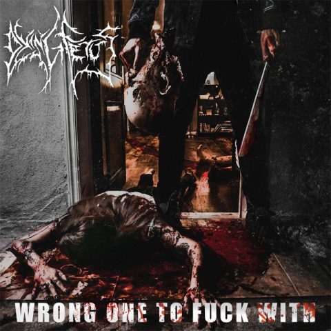 Dying Fetus - Wrong One To Fuck With - Album Cover