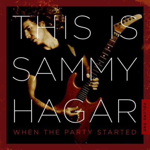 Sammy Hagar - This Is Sammy Hagar When The Party Started Volume 1 - Album Cover