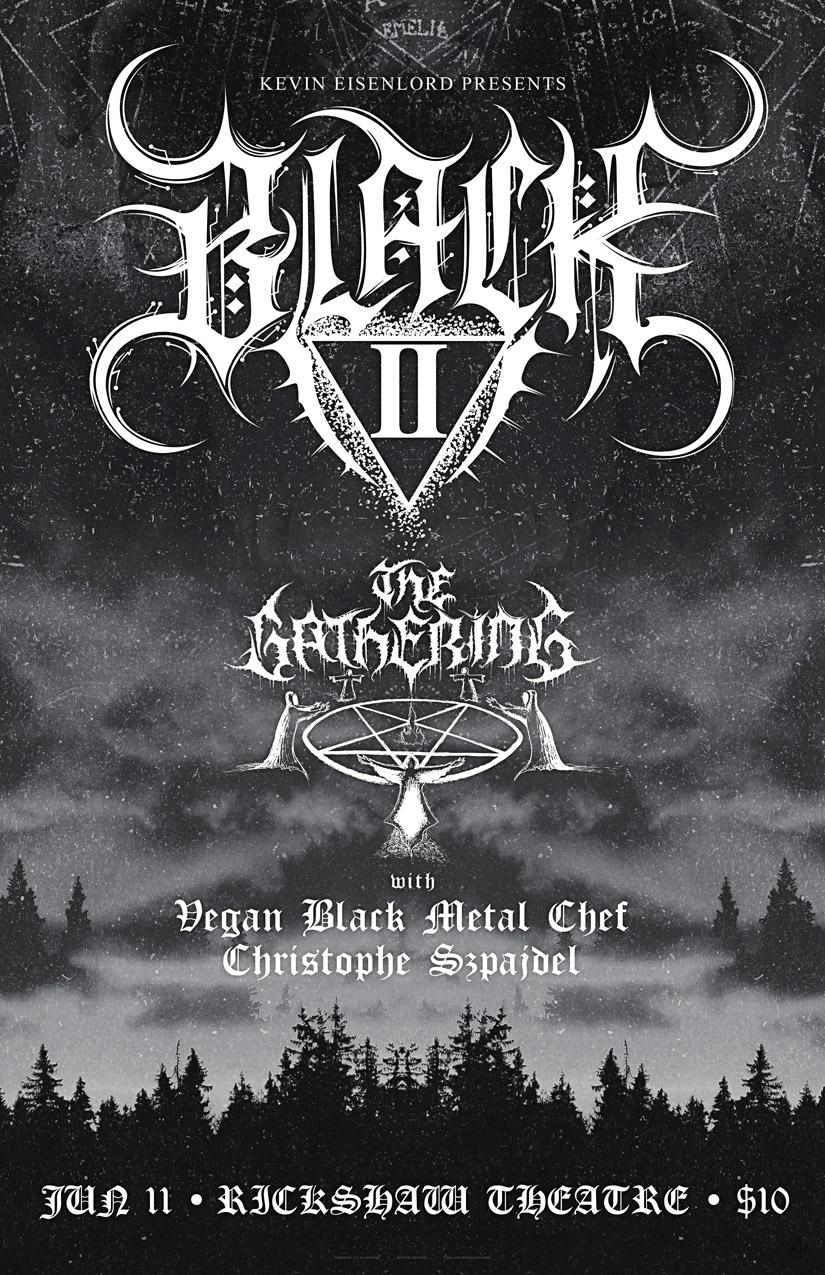 Black II @ Vancouver on June 11 ft. Vegan Black Metal Chef, Art by Szpajdel, Eisonlord & Svneater