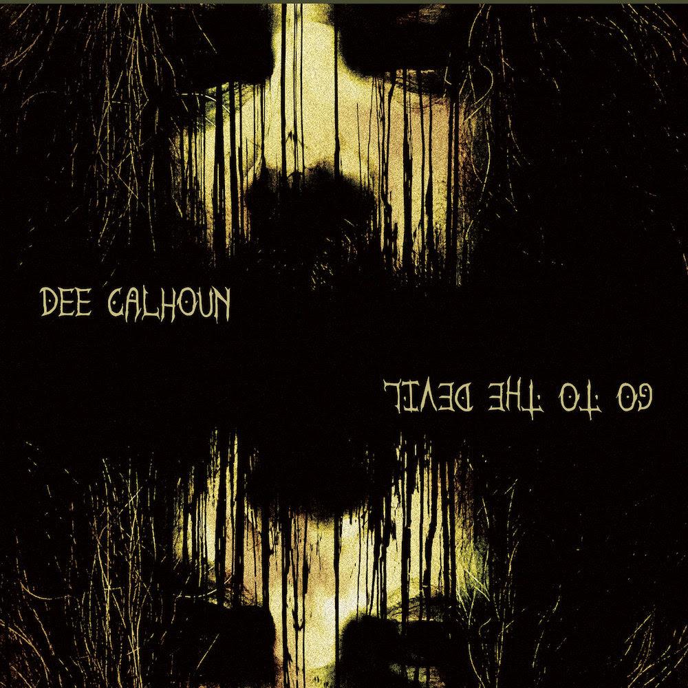 Dee Calhoun - Go To The Devil - Album Cover