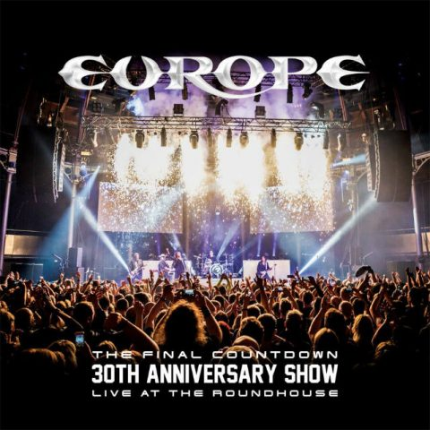 Europe - The Final Countdown 30Th Anniversary Show – Live At The Roundhouse - Album Cover