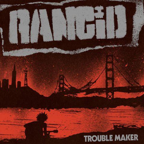 Rancid - Trouble Maker - Album Cover