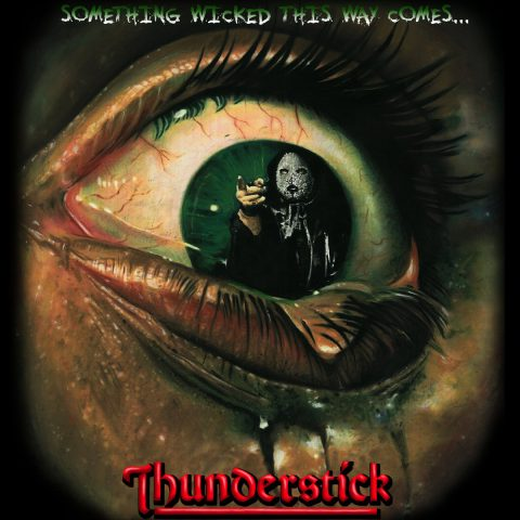Thunderstick - Something Wicked This Way Comes - Album Cover