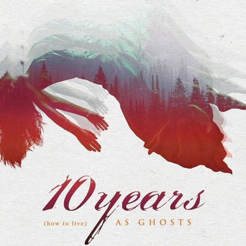 10 Years - How To Live As Ghosts - Album Cover