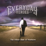 Everyday Heroes - The Other Side Of Nowhere
