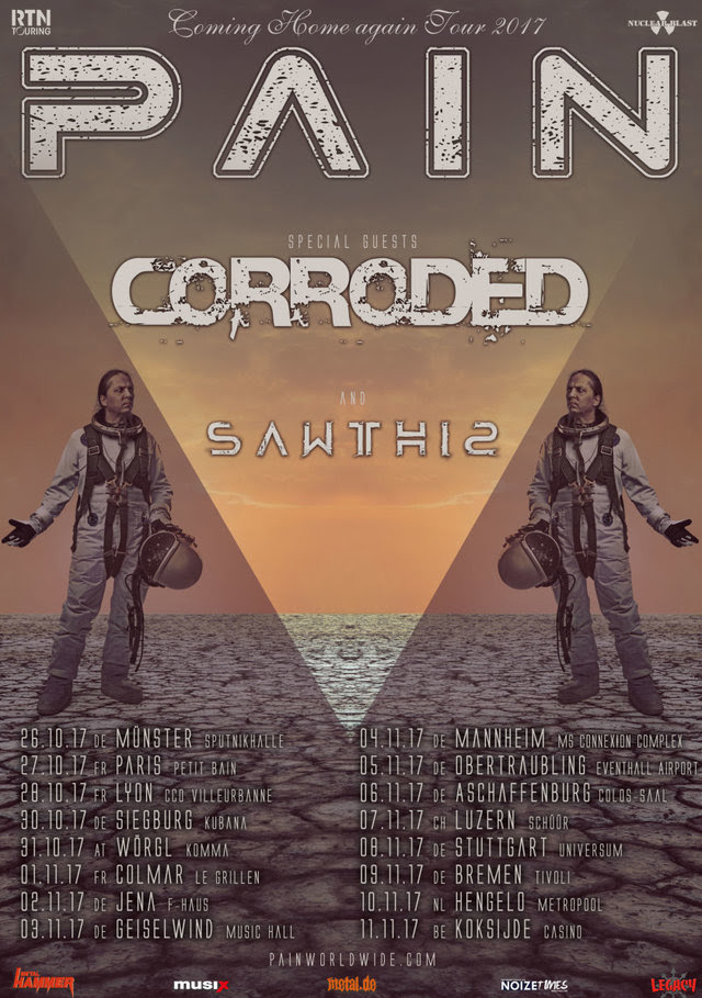 Pain - Corroded - Sawthis- Coming Home Again - Tour 2017 - Promo