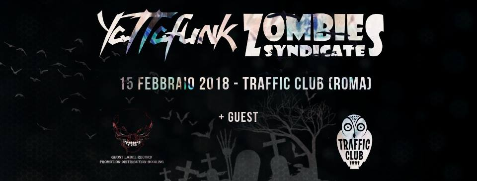 Yattafunk + Zombies Syndicate @ Traffic Live Club - 15 02 2018