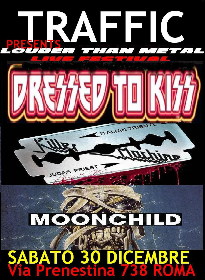 Dressed To Kiss - Moonchild - Killer Machine - Traffic Live - Louder Than Metal Fest 2017 - Promo