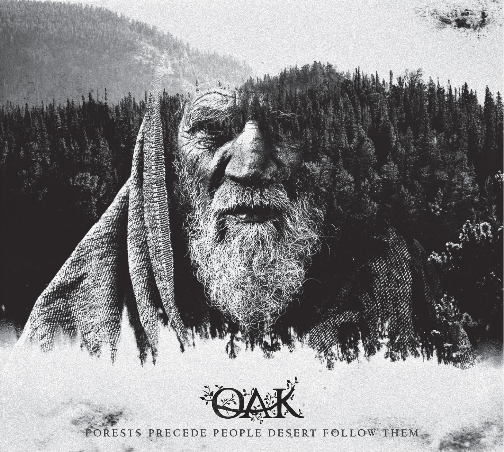 Oak - Forests Precede People Desert Follow Them - Album Cover