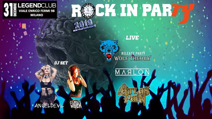 Rock In Party - Wolf Theory -Marlon - Atlas Pain - Legend Club 2017 - Promo