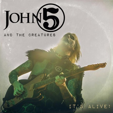 John 5 And The Creatures - It's Alive - Album Cover
