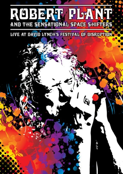 Robert Plant And The Sensational Space Shifters - Live At David Lynch's Festival Of Disruption - DVD Cover