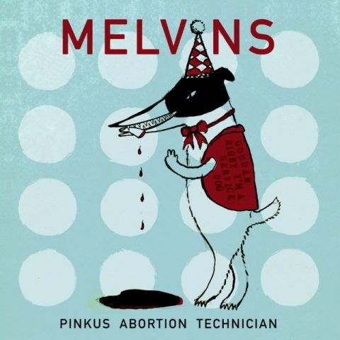 Melvins - Pinkus Abortion Technician - Album Cover