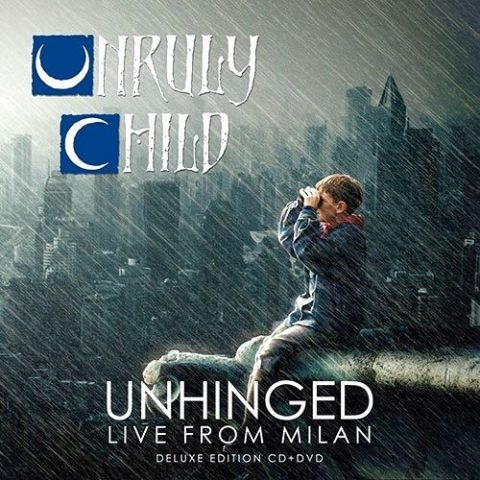 Unruly Child - Unhinged Live From Milan - Album Cover