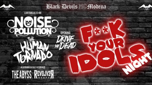Noise Pollution - The Human Tornado - Drive Me Dead - Fuck Your Idols Night 2018 - Promo