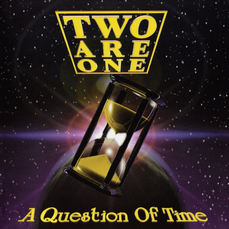 Two Are One - A Question Of Time - Album Cover