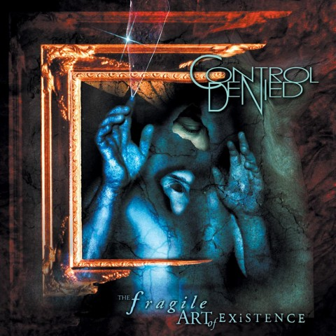 Control Denied - The Fragile Art Of Existence - Album Cover