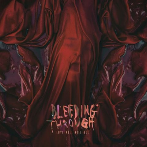 Bleeding Through - Love Will Kill All - Album Cover