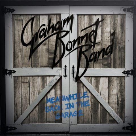 "Graham Bonnet Band - Meanwhile Back In The Garage"" - Album Cover"