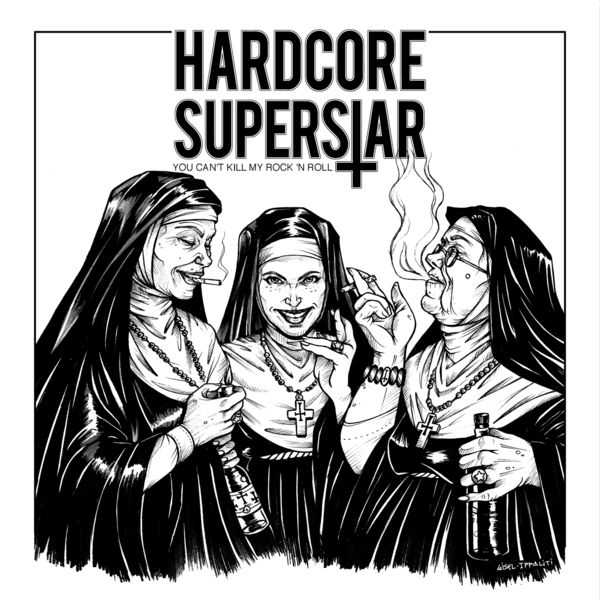 Hardcore Superstar - You Can't Kill My Rock N Roll - Album Cover