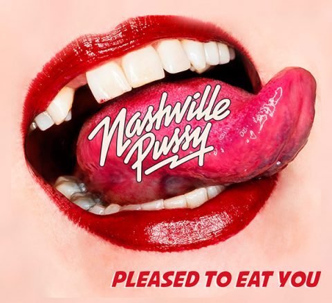 Nashville Pussy - Pleased To Eat You - Album Cover